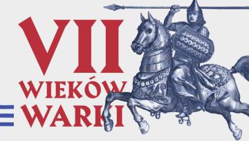 """Wystawa plenerowa """"VII wieków Warki"""""""